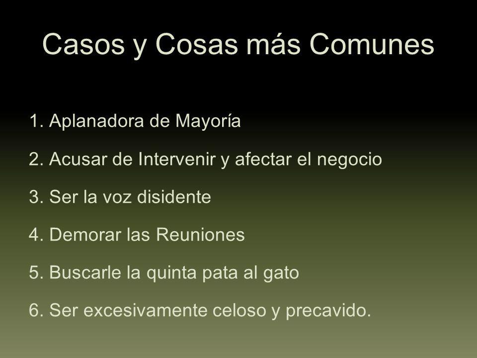 Casos y Cosas más Comunes 1. Aplanadora de Mayoría 2.