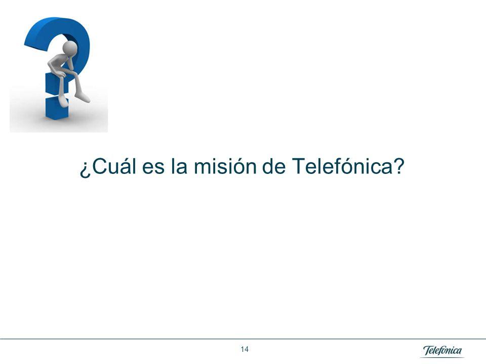 Área: Lorem ipsum Razón Social: Telefónica ¿Cuál es la misión de Telefónica? 14