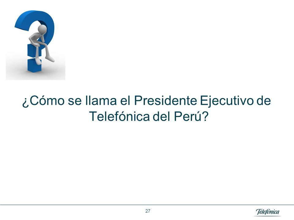 Área: Lorem ipsum Razón Social: Telefónica ¿Cómo se llama el Presidente Ejecutivo de Telefónica del Perú? 27