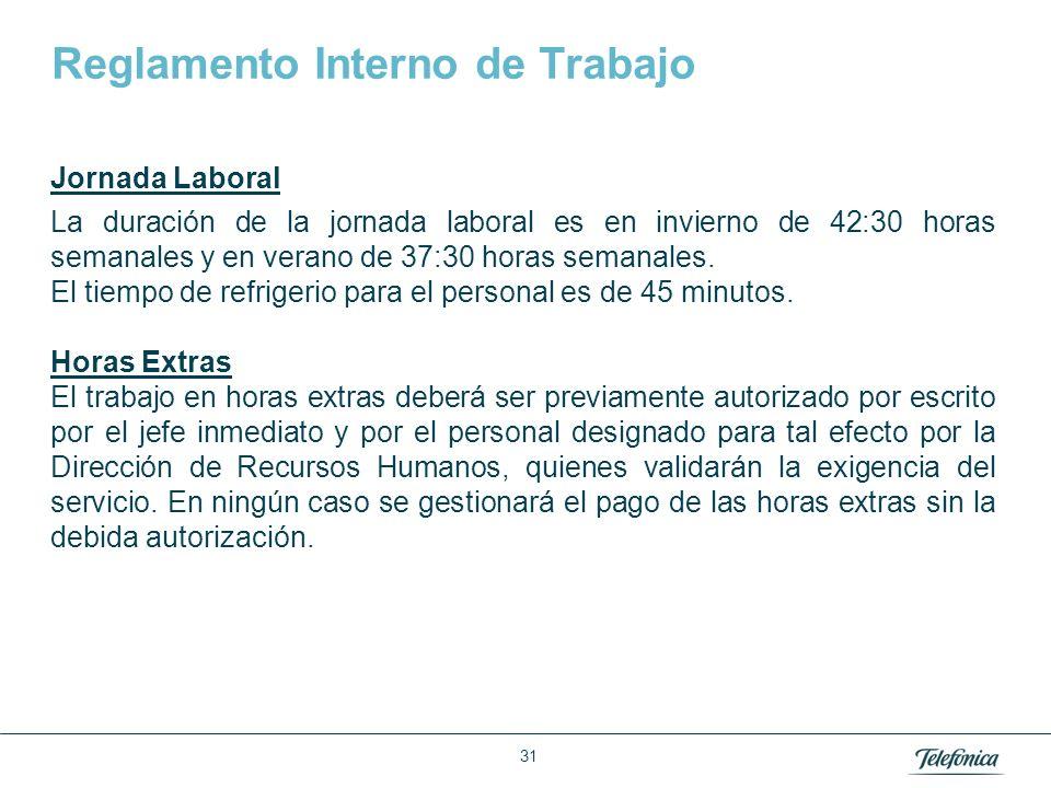 Área: Lorem ipsum Razón Social: Telefónica Reglamento Interno de Trabajo Jornada Laboral La duración de la jornada laboral es en invierno de 42:30 hor