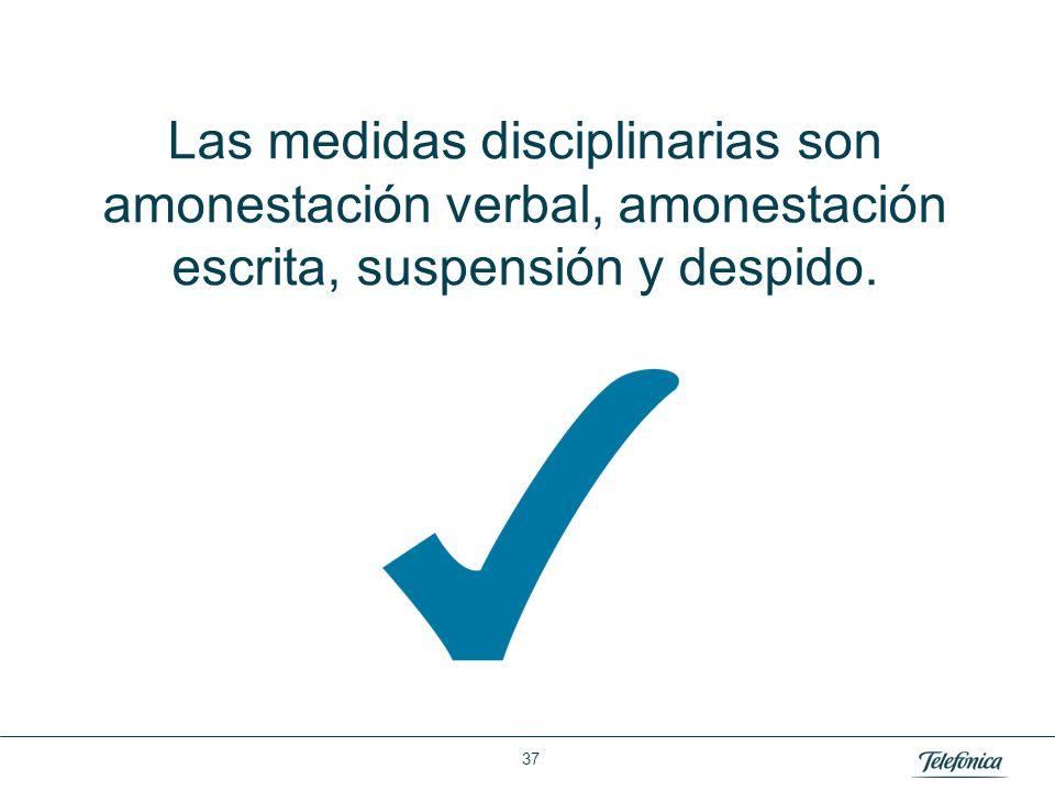 Área: Lorem ipsum Razón Social: Telefónica Las medidas disciplinarias son amonestación verbal, amonestación escrita, suspensión y despido. 37