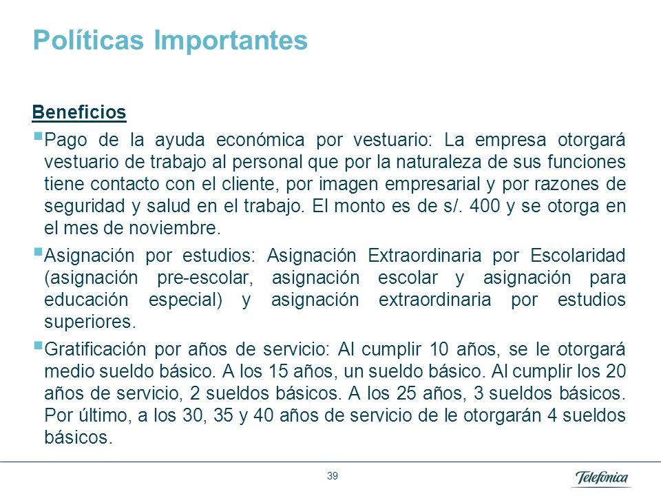 Área: Lorem ipsum Razón Social: Telefónica Políticas Importantes Beneficios Pago de la ayuda económica por vestuario: La empresa otorgará vestuario de