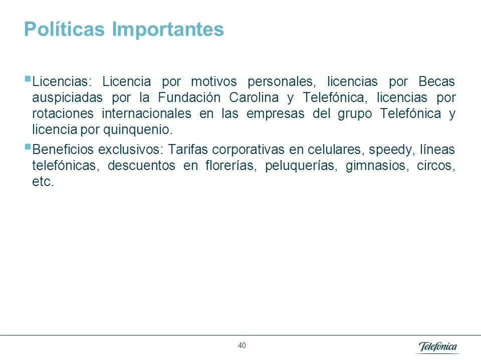 Área: Lorem ipsum Razón Social: Telefónica Políticas Importantes Licencias: Licencia por motivos personales, licencias por Becas auspiciadas por la Fu
