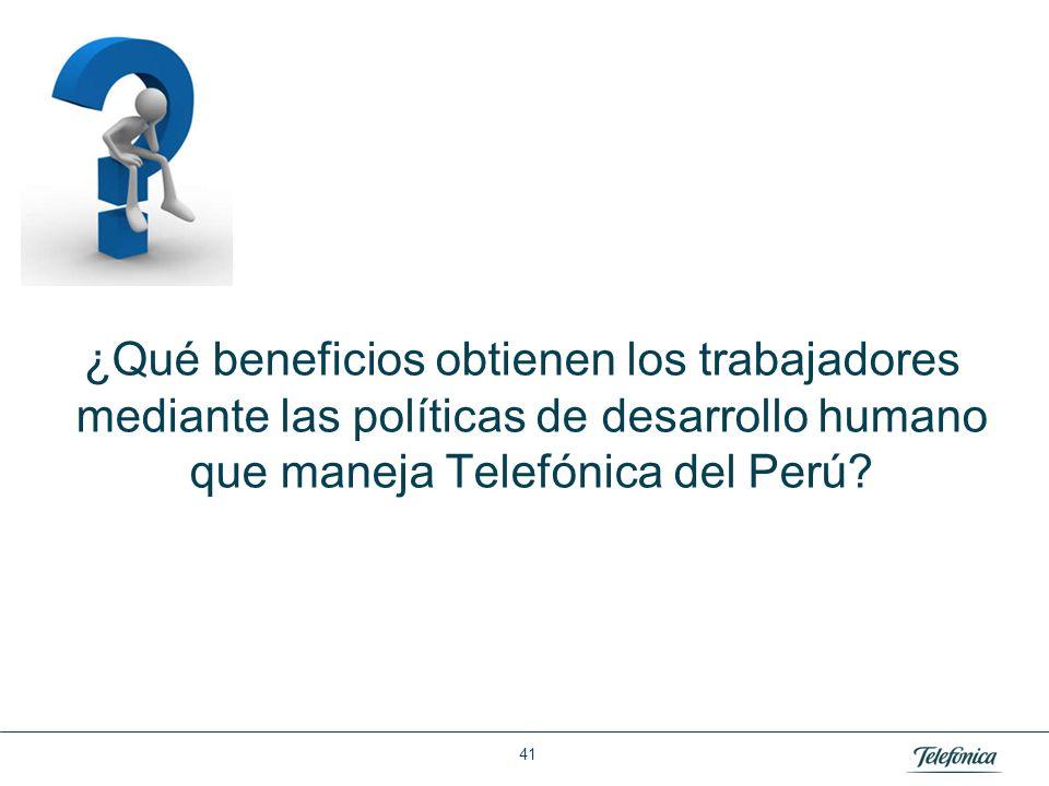 Área: Lorem ipsum Razón Social: Telefónica ¿Qué beneficios obtienen los trabajadores mediante las políticas de desarrollo humano que maneja Telefónica