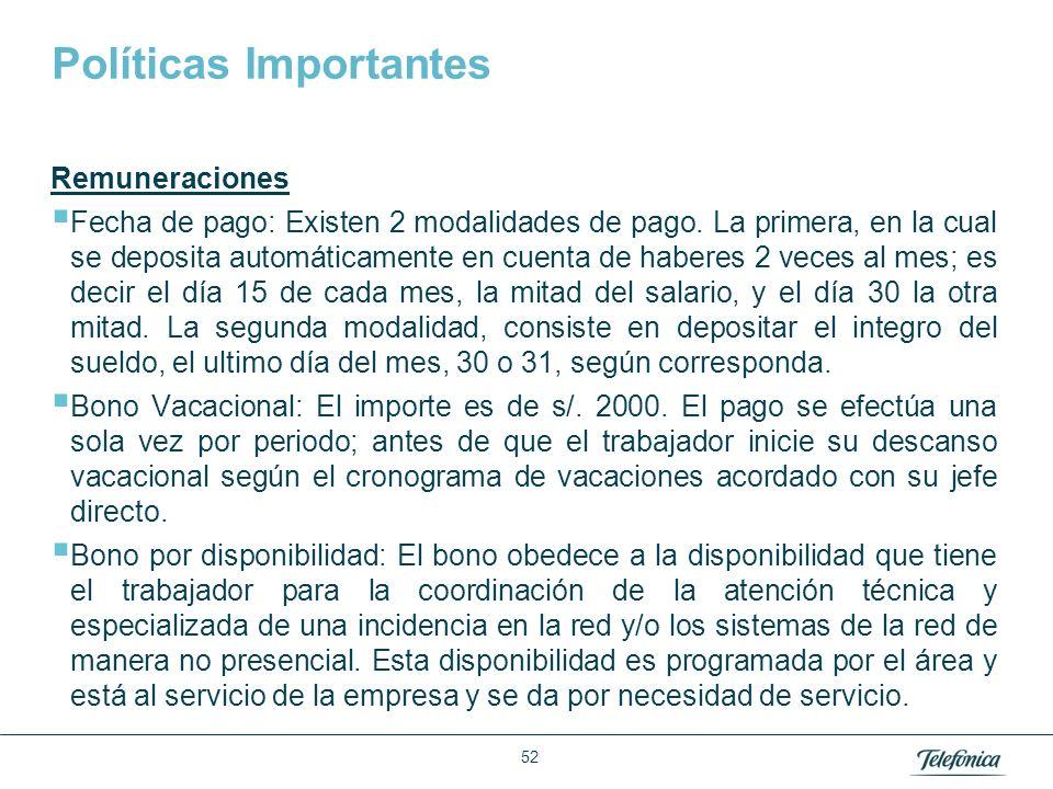 Área: Lorem ipsum Razón Social: Telefónica Políticas Importantes Remuneraciones Fecha de pago: Existen 2 modalidades de pago. La primera, en la cual s