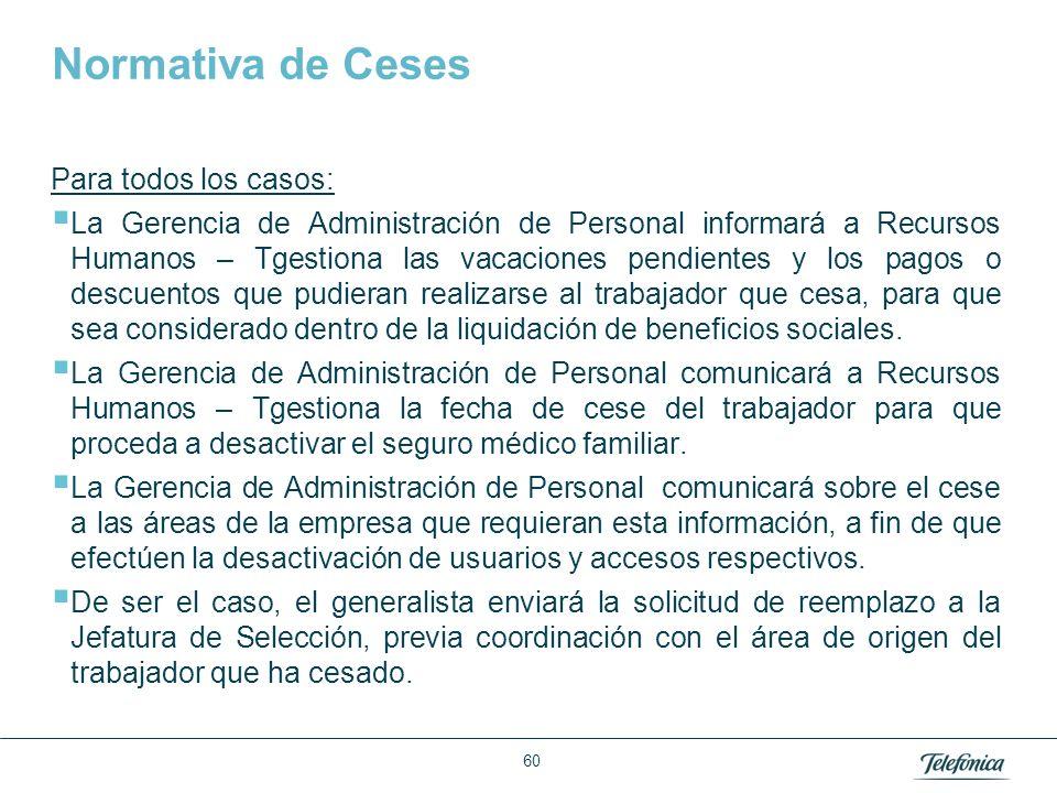 Área: Lorem ipsum Razón Social: Telefónica Normativa de Ceses Para todos los casos: La Gerencia de Administración de Personal informará a Recursos Hum