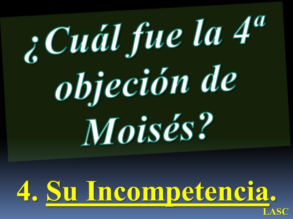 4. Su Incompetencia. LASC
