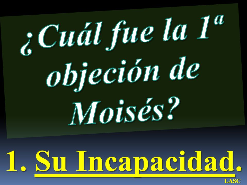 Éxodo 3:11-12 11 Entonces Moisés respondió a Dios: ¿Quién soy yo para que vaya a Faraón, y saque de Egipto a los hijos de Israel.