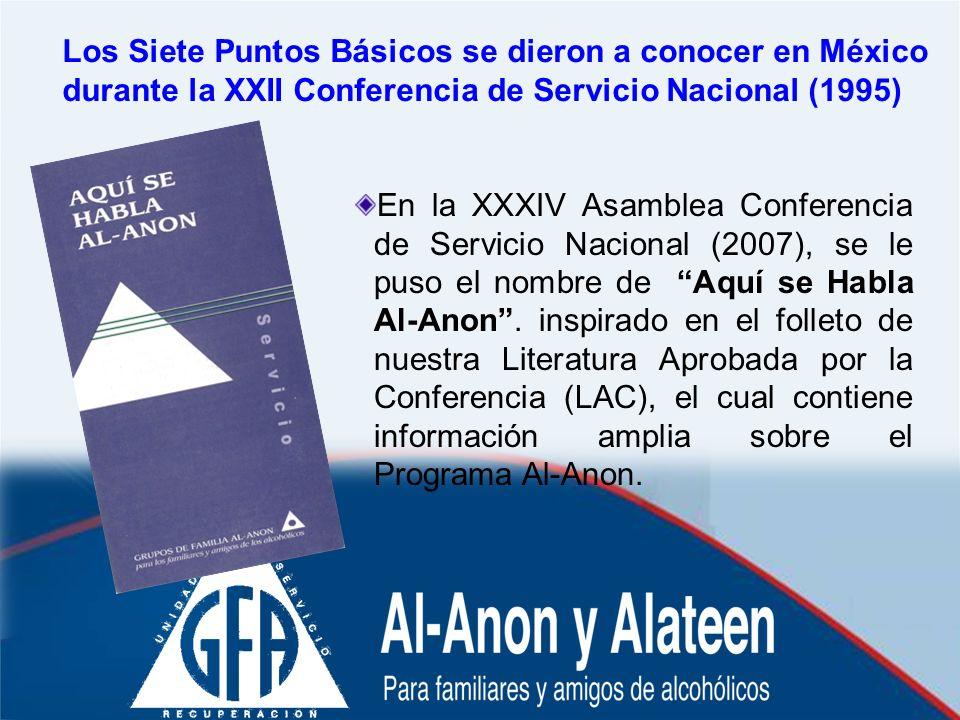 Los Siete Puntos Básicos se dieron a conocer en México durante la XXII Conferencia de Servicio Nacional (1995) En la XXXIV Asamblea Conferencia de Ser