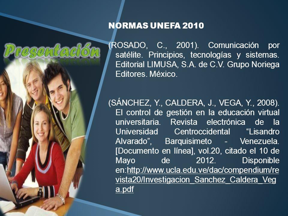 NORMAS UNEFA 2010 (ROSADO, C., 2001).Comunicación por satélite.