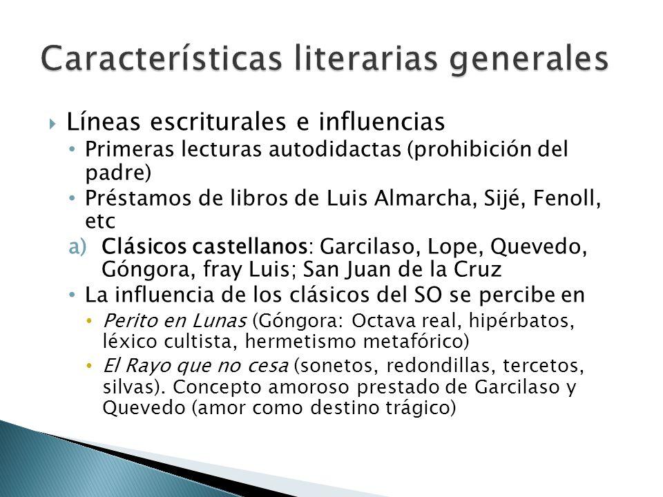 Líneas escriturales e influencias Primeras lecturas autodidactas (prohibición del padre) Préstamos de libros de Luis Almarcha, Sijé, Fenoll, etc a)Clá