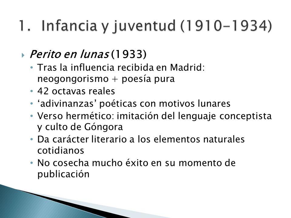 Perito en lunas (1933) Tras la influencia recibida en Madrid: neogongorismo + poesía pura 42 octavas reales adivinanzas poéticas con motivos lunares V