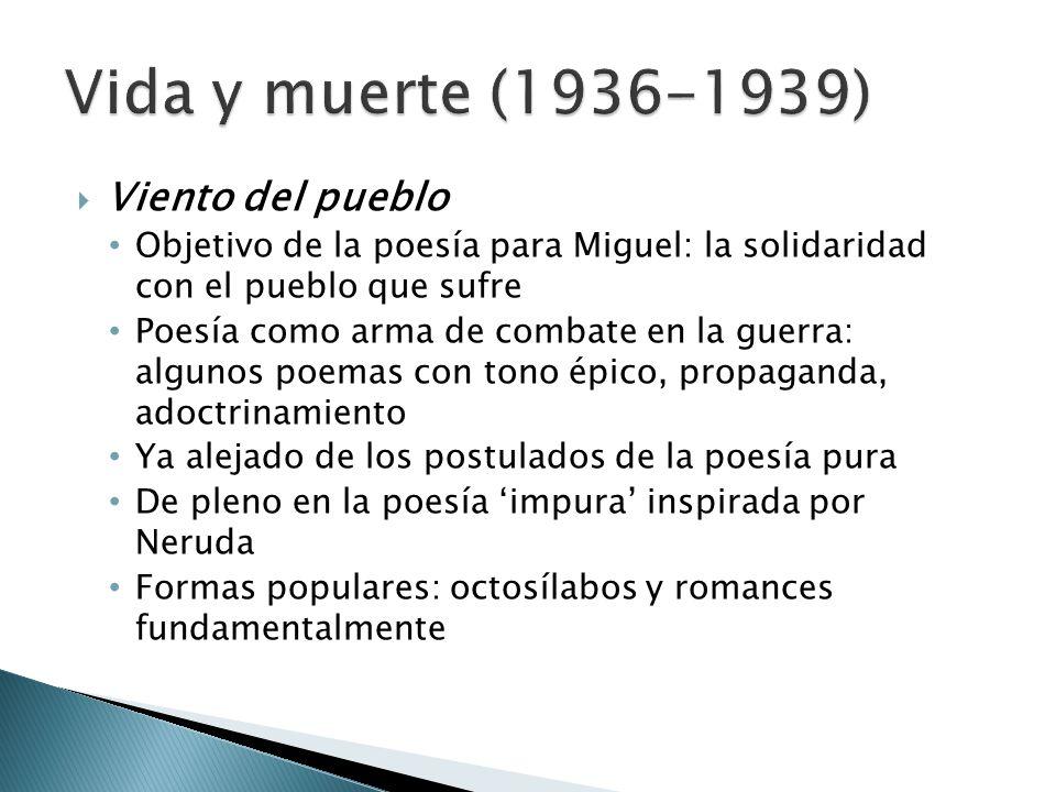 Viento del pueblo Objetivo de la poesía para Miguel: la solidaridad con el pueblo que sufre Poesía como arma de combate en la guerra: algunos poemas c