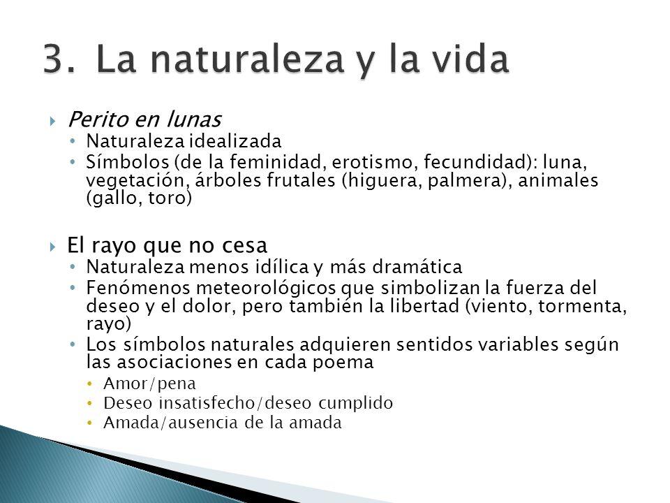 Perito en lunas Naturaleza idealizada Símbolos (de la feminidad, erotismo, fecundidad): luna, vegetación, árboles frutales (higuera, palmera), animale