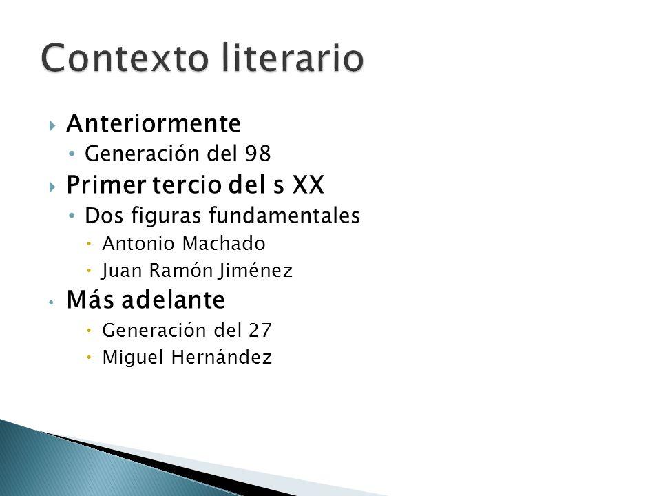 Anteriormente Generación del 98 Primer tercio del s XX Dos figuras fundamentales Antonio Machado Juan Ramón Jiménez Más adelante Generación del 27 Mig