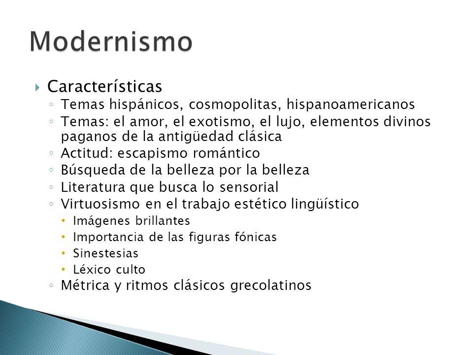 Características Temas hispánicos, cosmopolitas, hispanoamericanos Temas: el amor, el exotismo, el lujo, elementos divinos paganos de la antigüedad clá