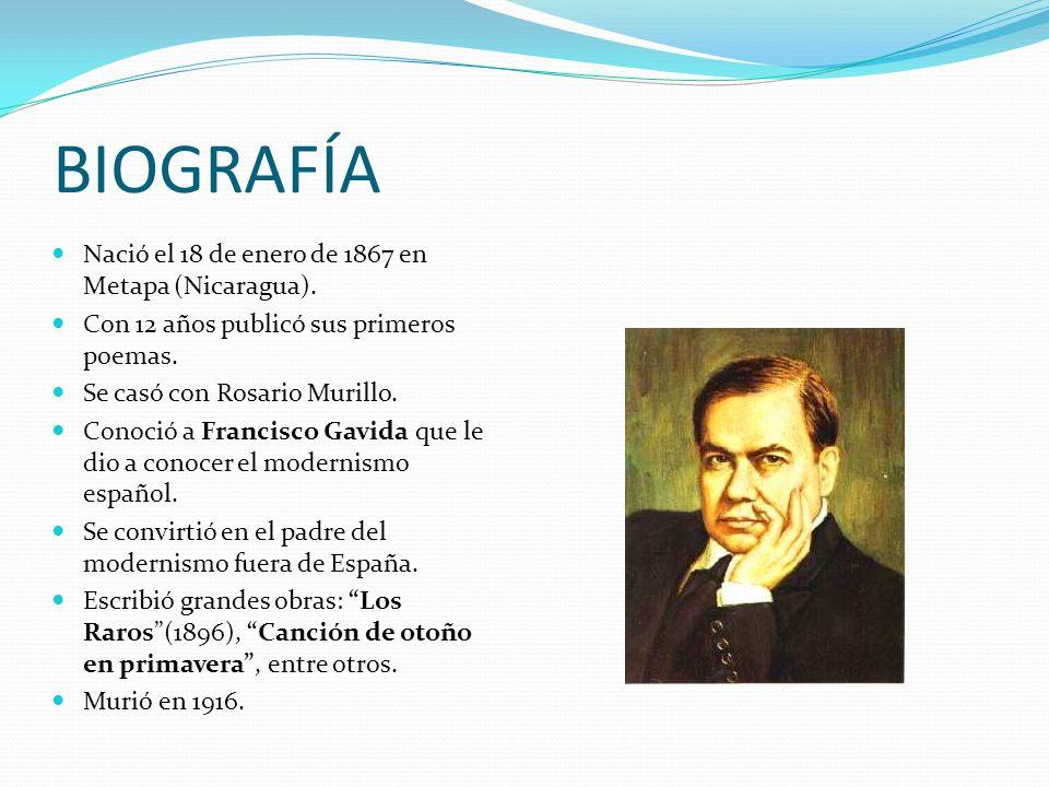 BIOGRAFÍA Nació el 18 de enero de 1867 en Metapa (Nicaragua). Con 12 años publicó sus primeros poemas. Se casó con Rosario Murillo. Conoció a Francisc