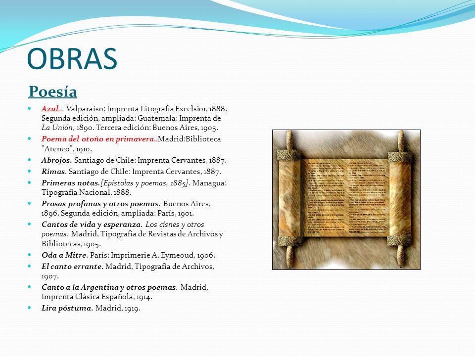 OBRAS Poesía Azul... Valparaíso: Imprenta Litografía Excelsior, 1888. Segunda edición, ampliada: Guatemala: Imprenta de La Unión, 1890. Tercera edició