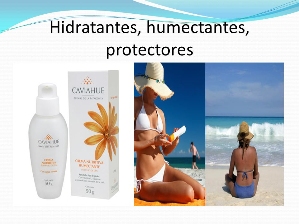 Hidratantes, humectantes, protectores