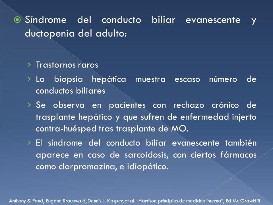 Síndrome del conducto biliar evanescente y ductopenia del adulto: Trastornos raros La biopsia hepática muestra escaso número de conductos biliares Se