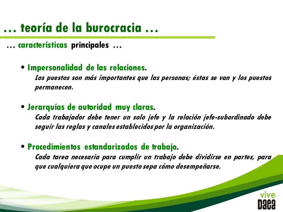 … teoría de la burocracia … … características principales … Impersonalidad de las relaciones.