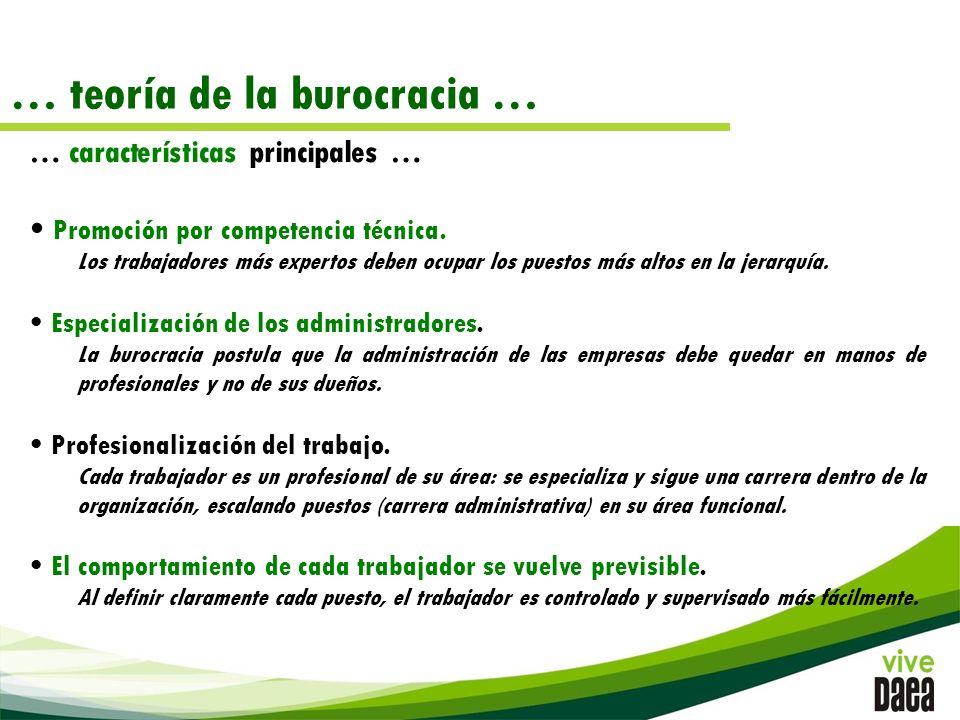 … teoría de la burocracia … … características principales … Promoción por competencia técnica.