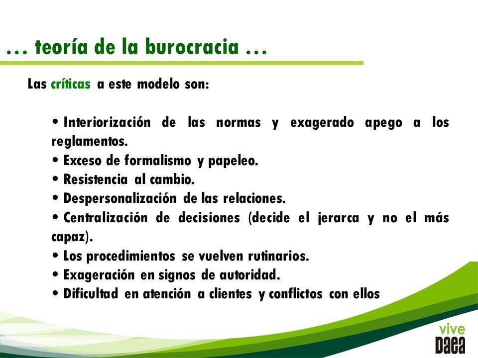 … teoría de la burocracia … Las críticas a este modelo son: Interiorización de las normas y exagerado apego a los reglamentos.