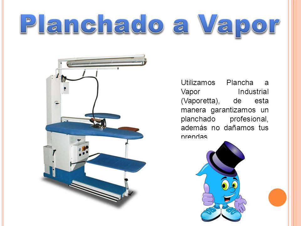 Utilizamos Plancha a Vapor Industrial (Vaporetta), de esta manera garantizamos un planchado profesional, además no dañamos tus prendas