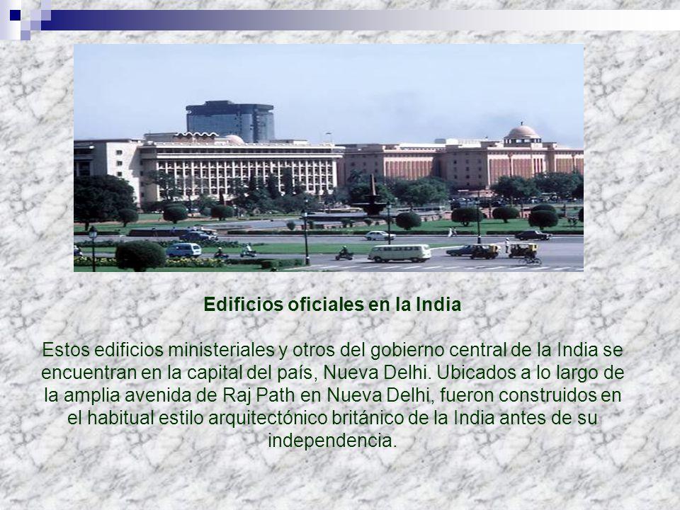 Edificios oficiales en la India Estos edificios ministeriales y otros del gobierno central de la India se encuentran en la capital del país, Nueva Del