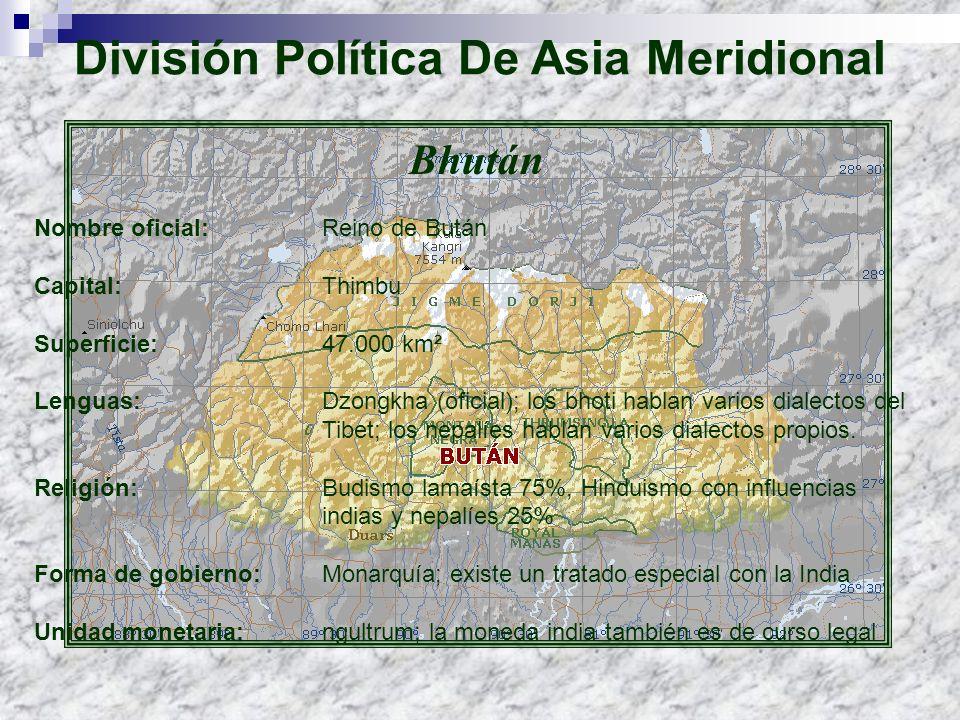 Bhután Nombre oficial: Reino de Bután Capital: Thimbu Superficie: 47.000 km² Lenguas: Dzongkha (oficial); los bhoti hablan varios dialectos del Tibet;