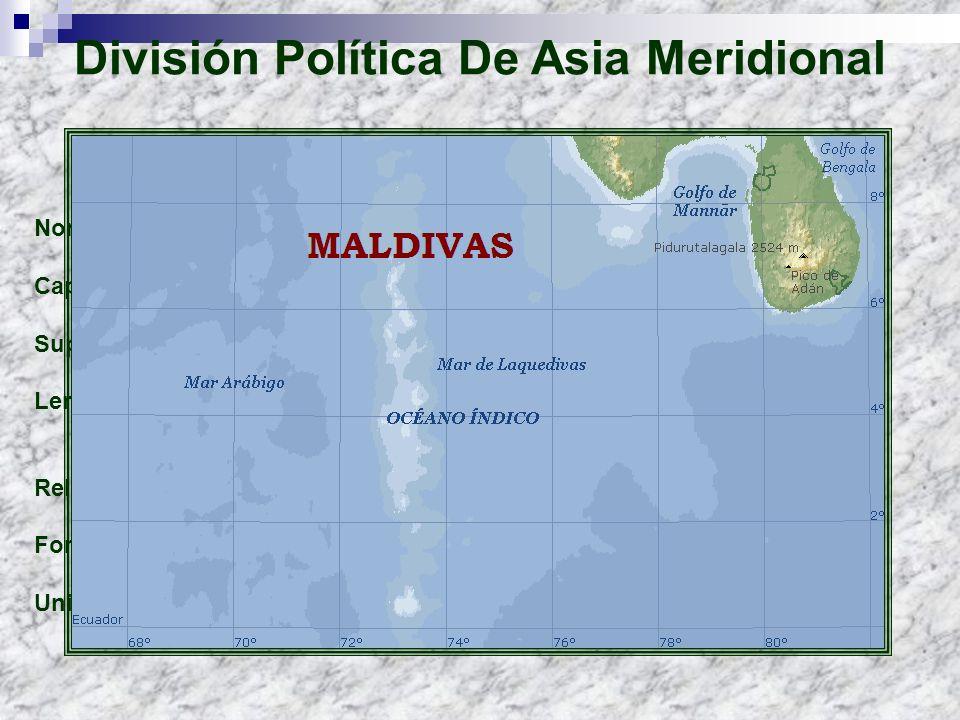 Maldivas Nombre oficial: República de las Maldivas Capital: Malé Superficie: 298 km² Lenguas: Divehi (lengua indoeuropea relacionada con el cingalés),