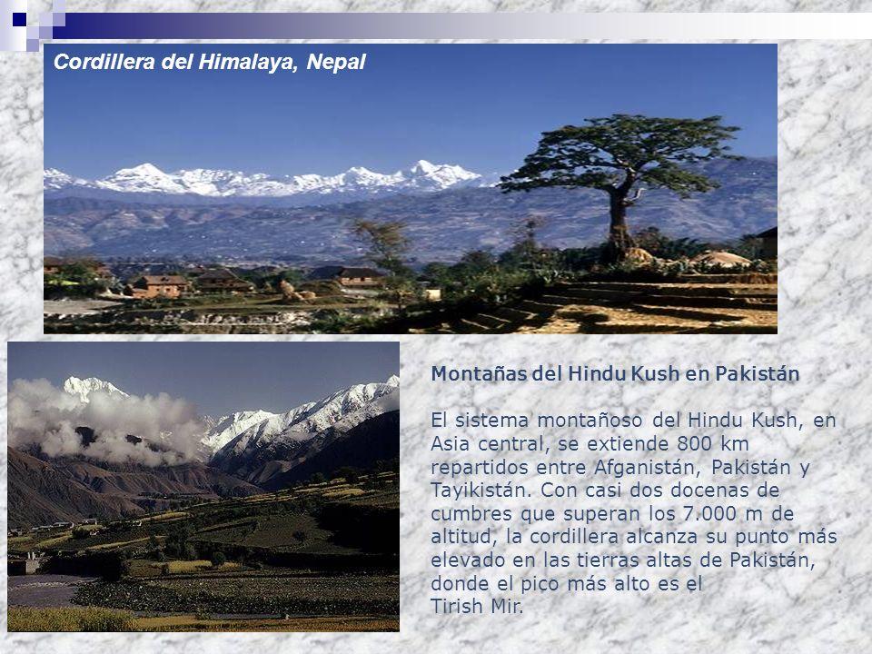 Montañas del Hindu Kush en Pakistán El sistema montañoso del Hindu Kush, en Asia central, se extiende 800 km repartidos entre Afganistán, Pakistán y T