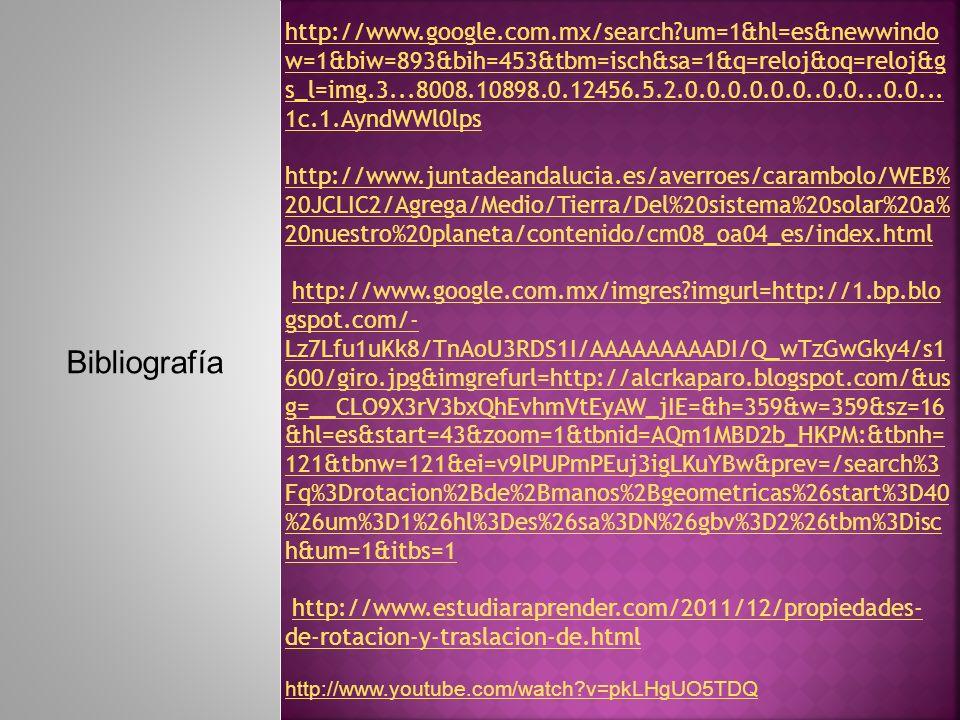 Bibliografía http://www.google.com.mx/search?um=1&hl=es&newwindo w=1&biw=893&bih=453&tbm=isch&sa=1&q=reloj&oq=reloj&g s_l=img.3...8008.10898.0.12456.5.2.0.0.0.0.0.0..0.0...0.0...
