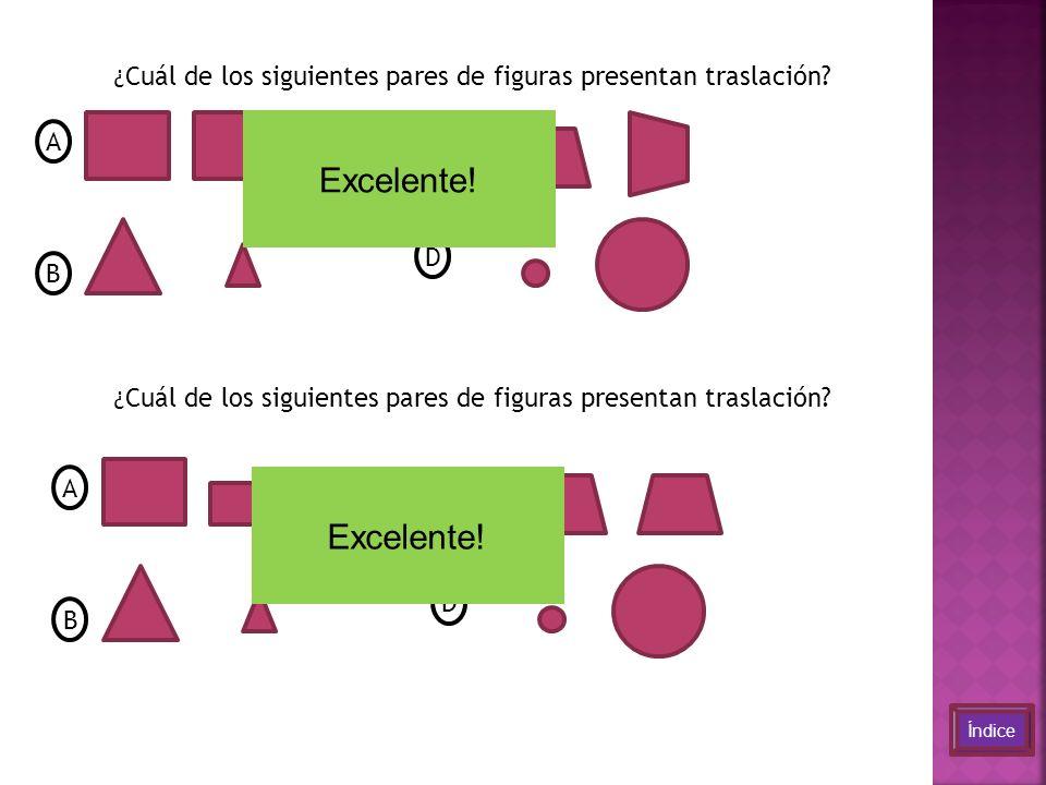 ¿ Cuál de los siguientes pares de figuras presentan traslación.