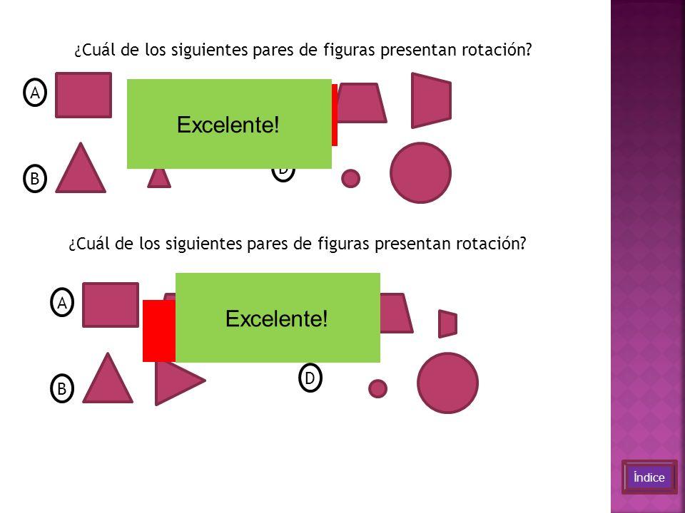 ¿ Cuál de los siguientes pares de figuras presentan rotación.
