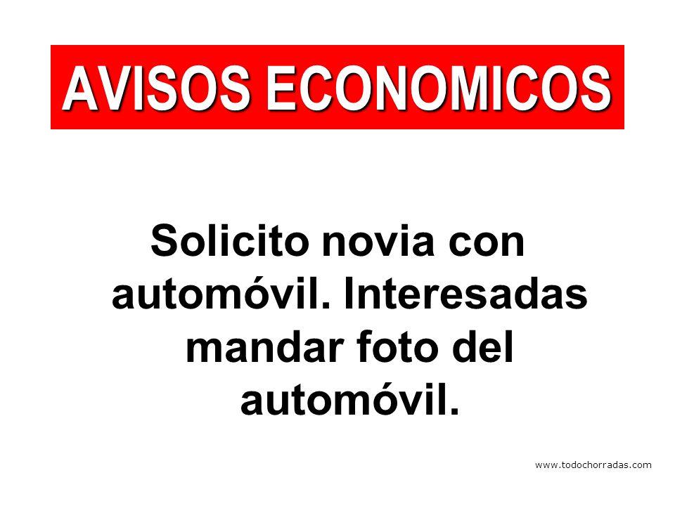 www.todochorradas.com Solicito novia con automóvil.