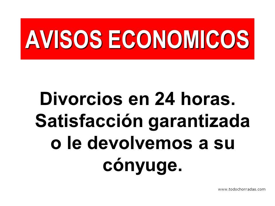www.todochorradas.com AVISOS ECONOMICOS Divorcios en 24 horas.