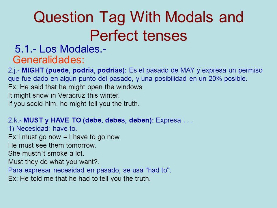 5.7.- Practique.- Escriba el Question Tag que le corresponda a cada oración: 1.- The girl will win the bingo.