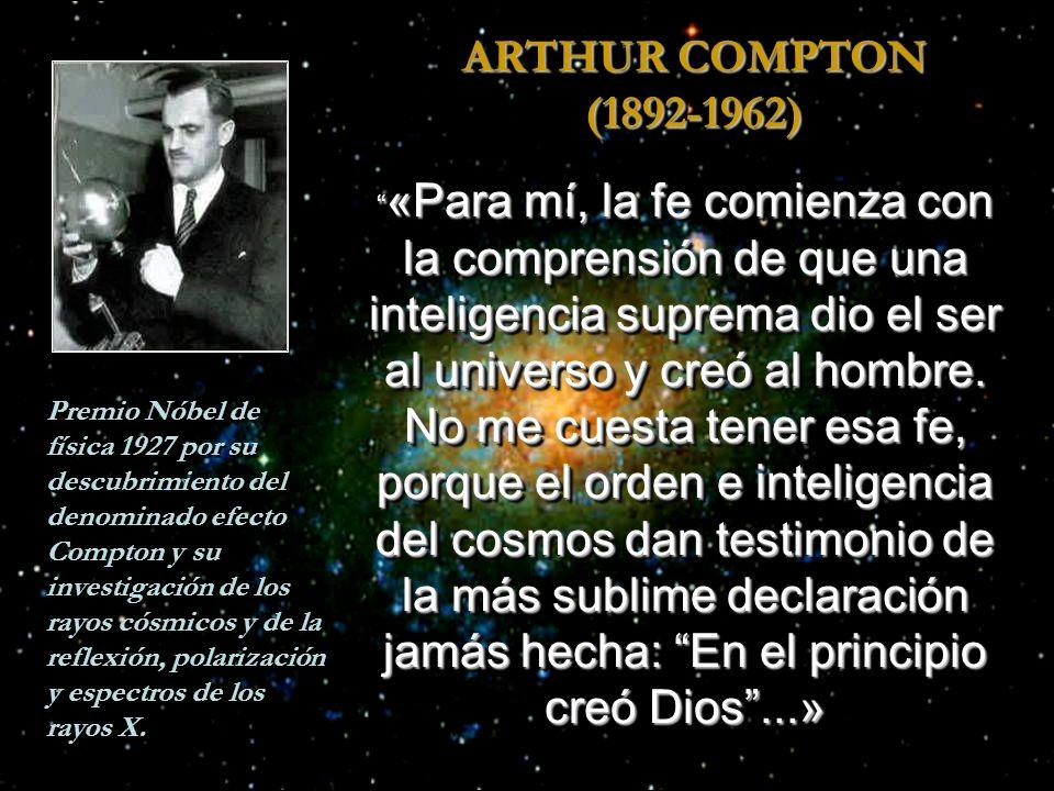«Para mí, la fe comienza con la comprensión de que una inteligencia suprema dio el ser al universo y creó al hombre.