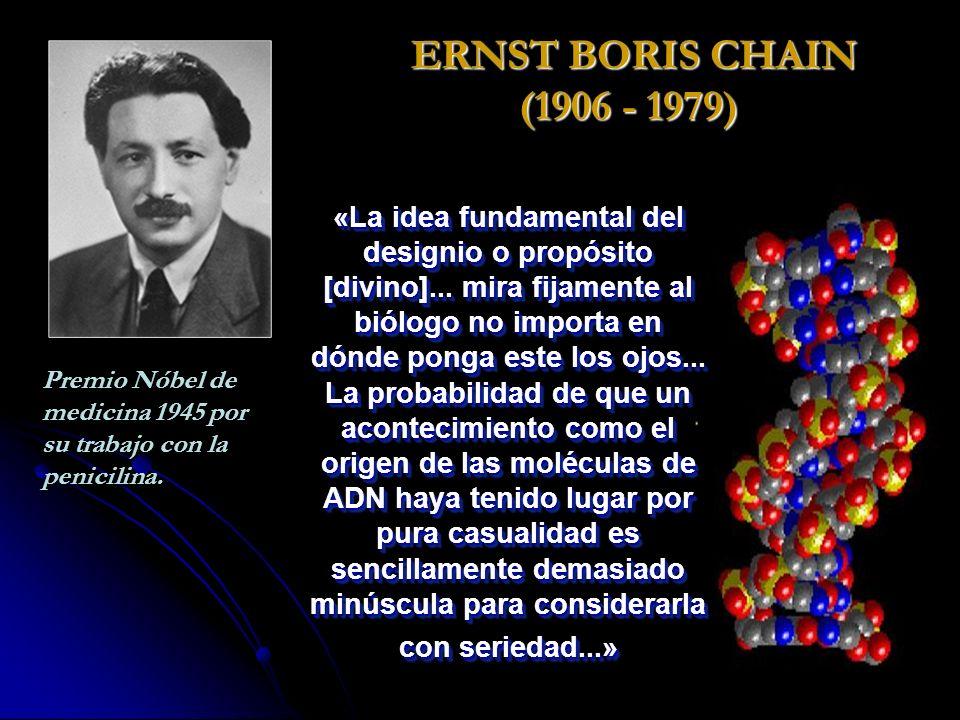 ERNST BORIS CHAIN (1906 - 1979) ERNST BORIS CHAIN (1906 - 1979) Premio Nóbel de medicina 1945 por su trabajo con la penicilina.