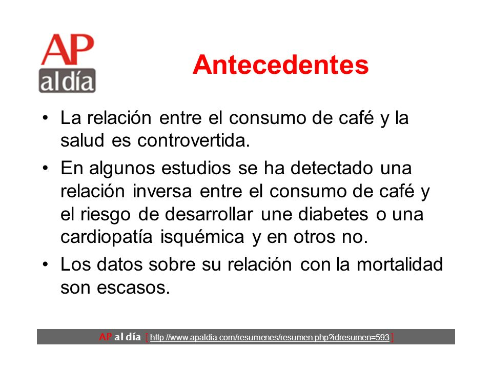 ¿Es saludable el consumo de café? Lopez-Garcia E, van Dam RM, Li TY, Rodriguez-Artalejo F, Hu FB. The Relationship of Coffee Consumption with Mortalit