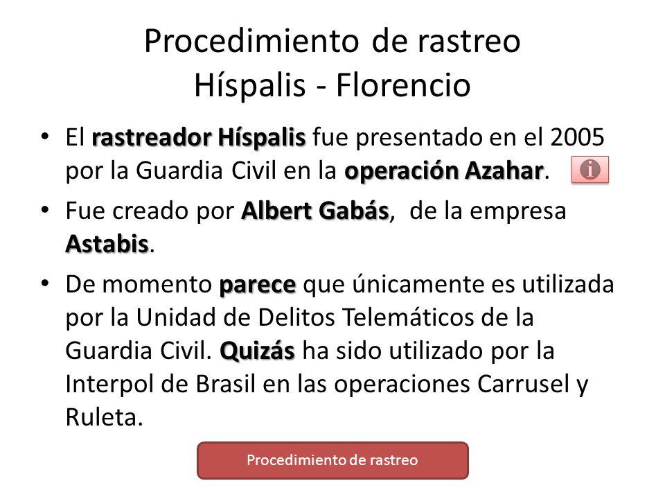 Procedimiento de rastreo Híspalis - Florencio rastreador Híspalis operación Azahar El rastreador Híspalis fue presentado en el 2005 por la Guardia Civ