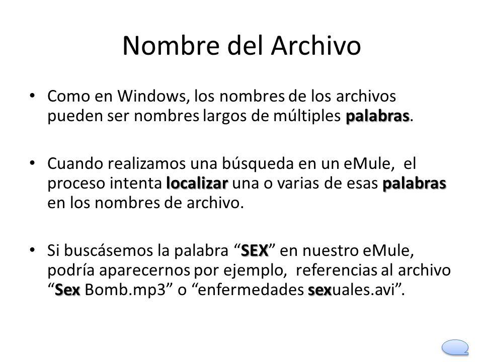 Nombre del Archivo palabras Como en Windows, los nombres de los archivos pueden ser nombres largos de múltiples palabras. localizarpalabras Cuando rea