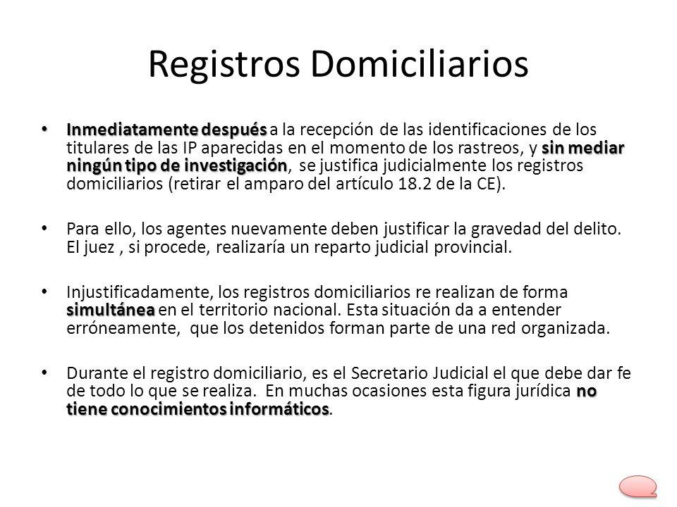 Registros Domiciliarios Inmediatamente después sin mediar ningún tipo de investigación Inmediatamente después a la recepción de las identificaciones d