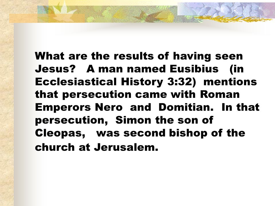 What are the results of having seen Jesus.