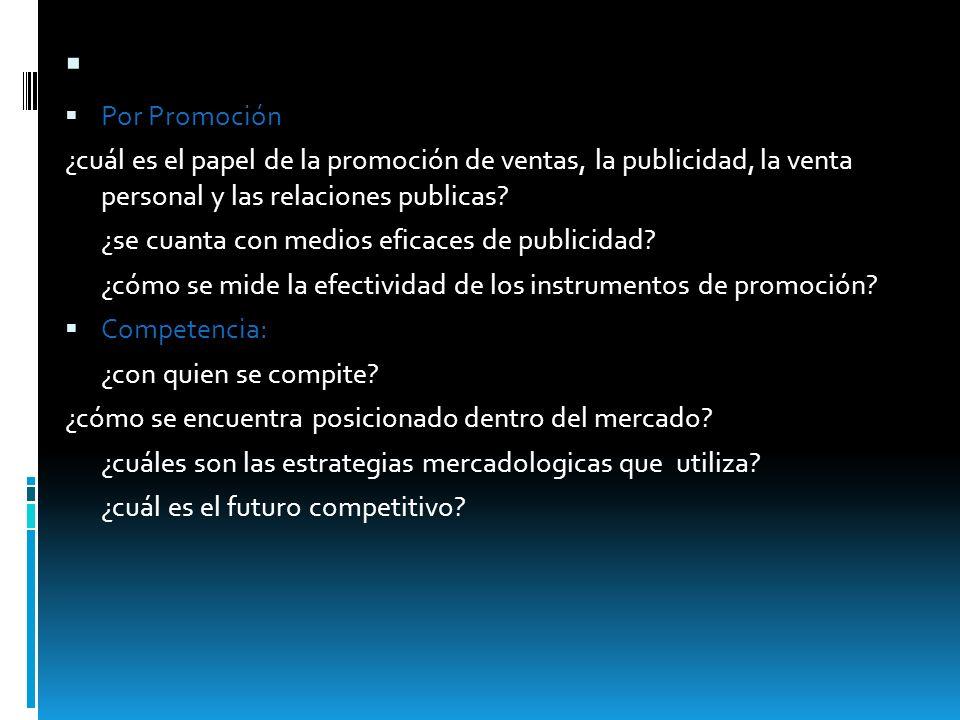 Por Promoción ¿cuál es el papel de la promoción de ventas, la publicidad, la venta personal y las relaciones publicas? ¿se cuanta con medios eficaces