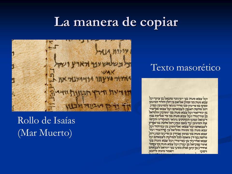 La manera de copiar Rollo de Isaías (Mar Muerto) Texto masorético