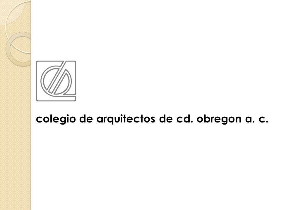 colegio de arquitectos de cd. obregon a. c.