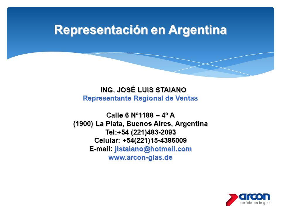 Representación en Argentina ING.JOSÉ LUIS STAIANO ING. JOSÉ LUIS STAIANO Representante Regional de Ventas Calle 6 Nº1188 – 4º A (1900) La Plata, Bueno