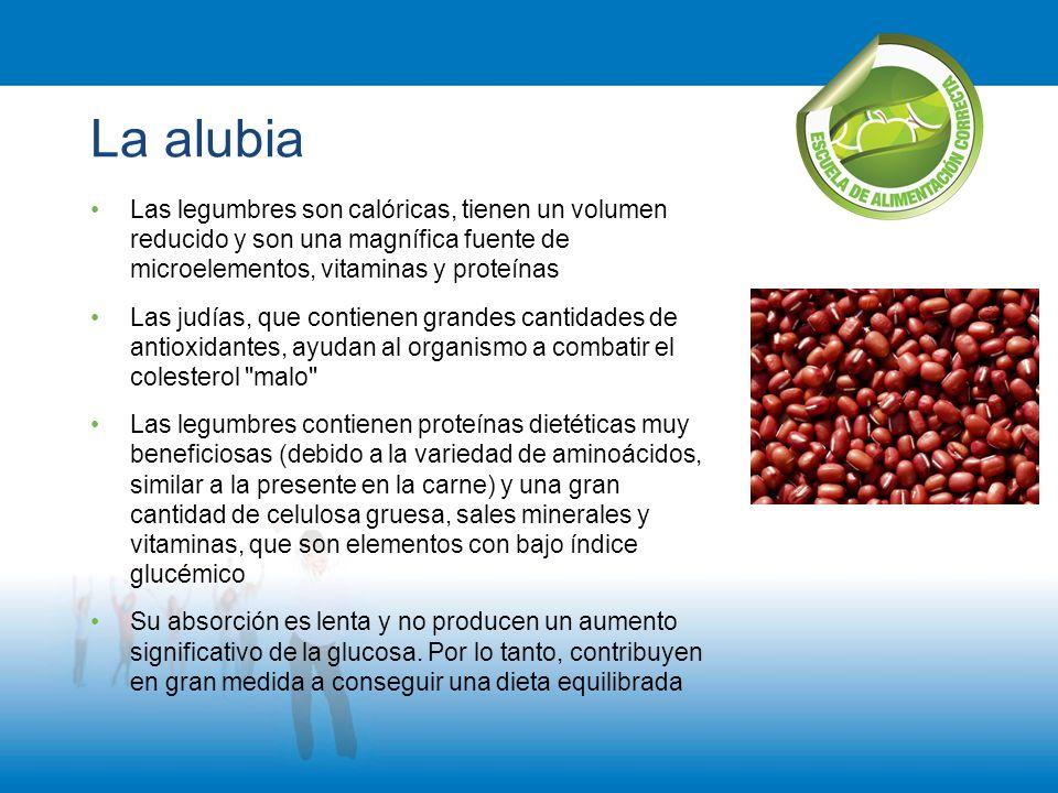 La alubia Las legumbres son calóricas, tienen un volumen reducido y son una magnífica fuente de microelementos, vitaminas y proteínas Las judías, que